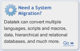 Do you have more than just Assembler to convert? Learn about Datatek's System Migration Service.